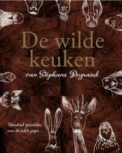 De Wilde Keuken van Stephane Reynaud kookboek